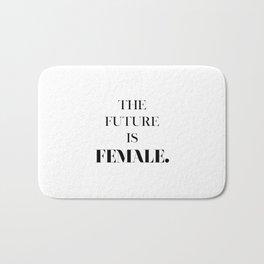 the future IS female. Bath Mat