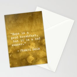 """Francis Bacon """"Hope is a good breakfast, but it is a bad supper."""" Stationery Cards"""