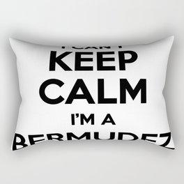 I cant keep calm I am a BERMUDEZ Rectangular Pillow