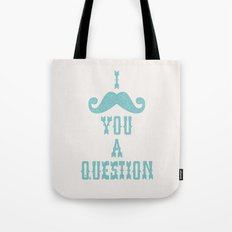 I mustache you a question Ver. 2 Tote Bag