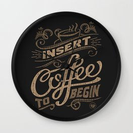 Insert Coffee To Begin Wall Clock