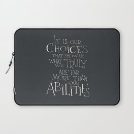 It is our choices Laptop Sleeve
