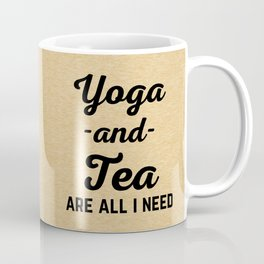 Yoga And Tea Funny Quote Coffee Mug