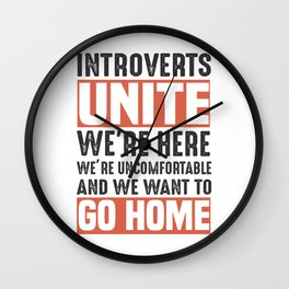 intovert unite unit we go home at home Wall Clock