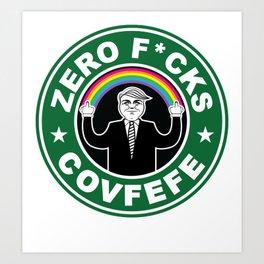 Donald Trump Zero F*cks Covfefe Rainbow Flipping Off Art Print