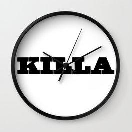 KILLA Wall Clock