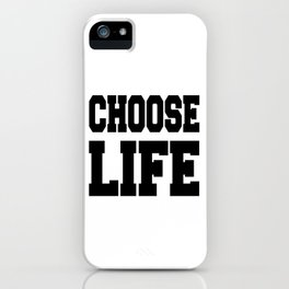Motivational inscriptions Choose LIFE iPhone Case