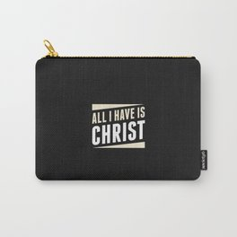 All I Have Is Christ Carry-All Pouch