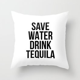 Save water drink tequila Throw Pillow