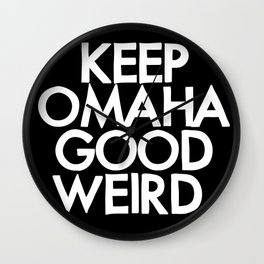 KEEP OMAHA GOOD WEIRD Wall Clock