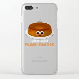 You're Super Flan Tastic Cute Flan Pun Clear iPhone Case
