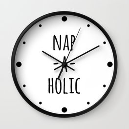 Nap-A-Holic Funny Quote Wall Clock