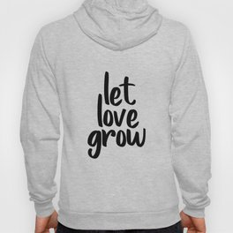 Let Love Grow, Wedding Table Signs, Favours, Decorations, Inspirational Art Hoody