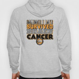 Someone I love survived brain cancer. Hoody