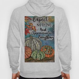 Expect Nothing And Appreciate Everything Hoody