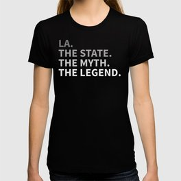 Louisiana The State The Myth The Legend T-shirt