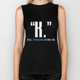 Science T-Shirt K Well Potassium To You Too Chemistry Gift Biker Tank