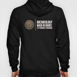 Archaeology When Doubt Ceremonial Archaeology Pun Hoody