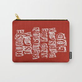 House Is My Religion Carry-All Pouch
