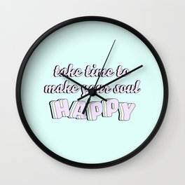 Make Your Soul Happy Wall Clock