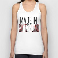 switzerland Tank Tops featuring Made In Switzerland by VirgoSpice