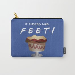 It tastes like feet - Friends TV Show Carry-All Pouch