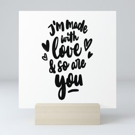 I'm Made With Love And So Are You Handlettering Mini Art Print