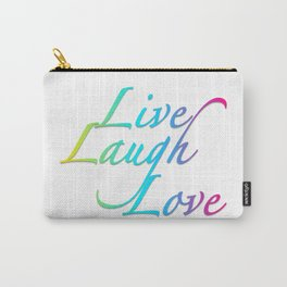 Live, Laugh, Love Carry-All Pouch