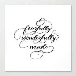 Fearfully & wonderfully made - brushed Canvas Print