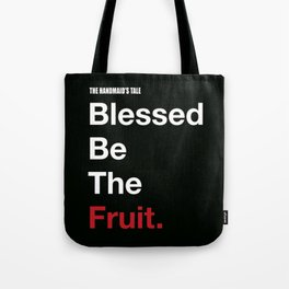 Blessed Be The Fruits Tote Bag