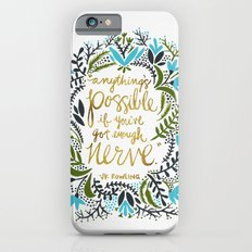 Anything's Possible Slim Case iPhone 6