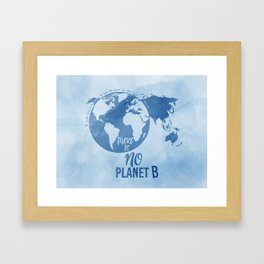 There Is No Planet B Framed Art Print