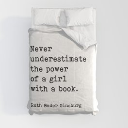 RBG, Never Underestimate The Power Of A Girl With A Book, Comforters