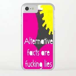 Alternative Lies are Fucking Lies Clear iPhone Case