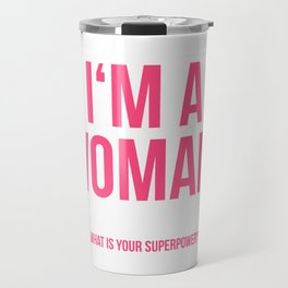 I'am a Woman Travel Mug