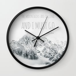 The Mountains Are Calling - John Muir quote, rocky mountain photo, snow winter landscape Wall Clock