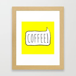 COFFEE! Framed Art Print