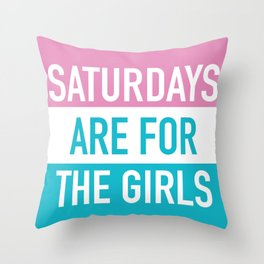 Saturdays Are For The Girls Throw Pillow
