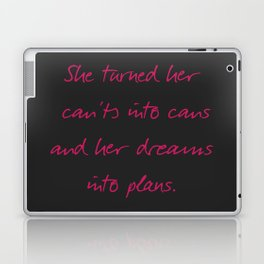 She turned her can'ts into cans, message to strong women. Inspiration typography, motivate, woman, Laptop & iPad Skin