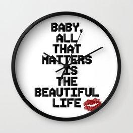 The Beautiful Life Wall Clock