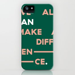 We All Can Make a Difference iPhone Case