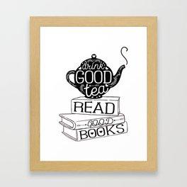 Drink Good Tea, Read Good Books Framed Art Print