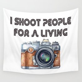 I shoot people for a living Wall Tapestry