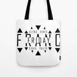 FRANC FRIDAY - ULTRA VIRES Tote Bag