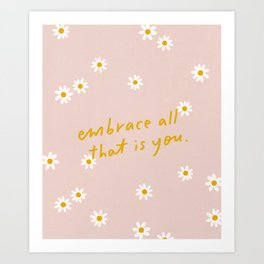 embrace all that is you - handlettered quote print Art Print
