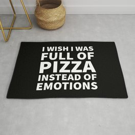 I Wish I Was Full of Pizza Instead of Emotions (Black & White) Rug