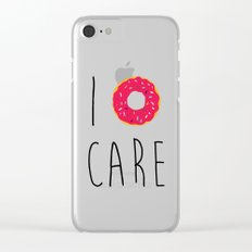 I Donut Care Funny Quote Clear iPhone Case