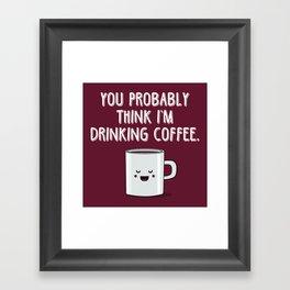 Not Drinking Coffee Framed Art Print