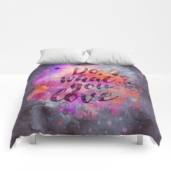 Do what you love! Comforters