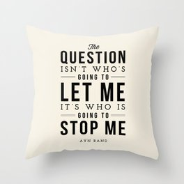 Who is going to stop me - Quote Throw Pillow